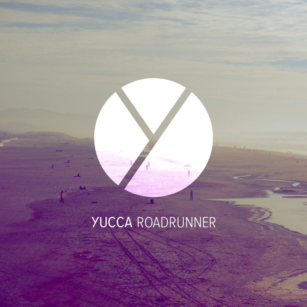YUCCA Roadrunner Single